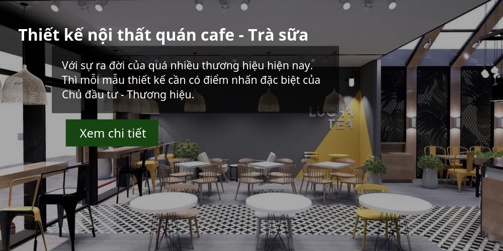 thiet-ke-noi-that-quan-cafe-tra-sua