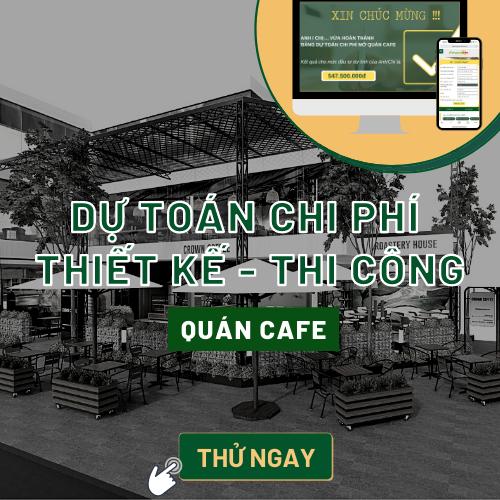 du-toan-chi-phi-thiet-ke-thi-cong-quan-cafe