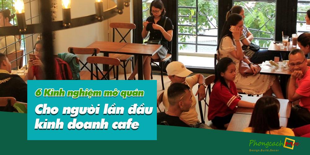 6 kinh nghiem mo quan cho nguoi lan dau kinh doanh cafe